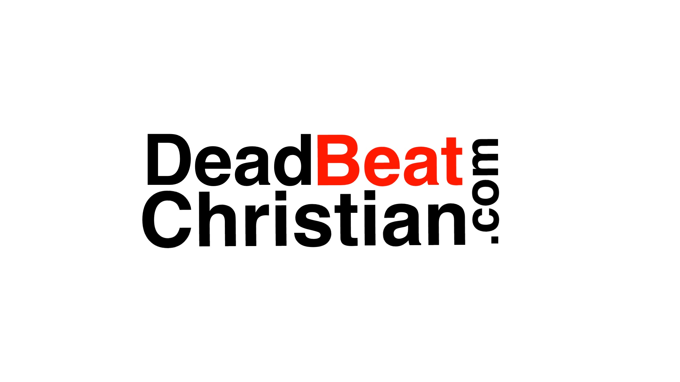 Don't Be a DeadBeat Christian